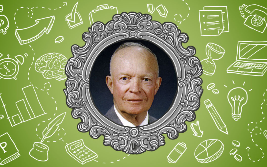 Quản lý thứ tự công việc để sử dụng thời gian hiệu quả theo sơ đồ của tổng thống Mỹ Eisenhower